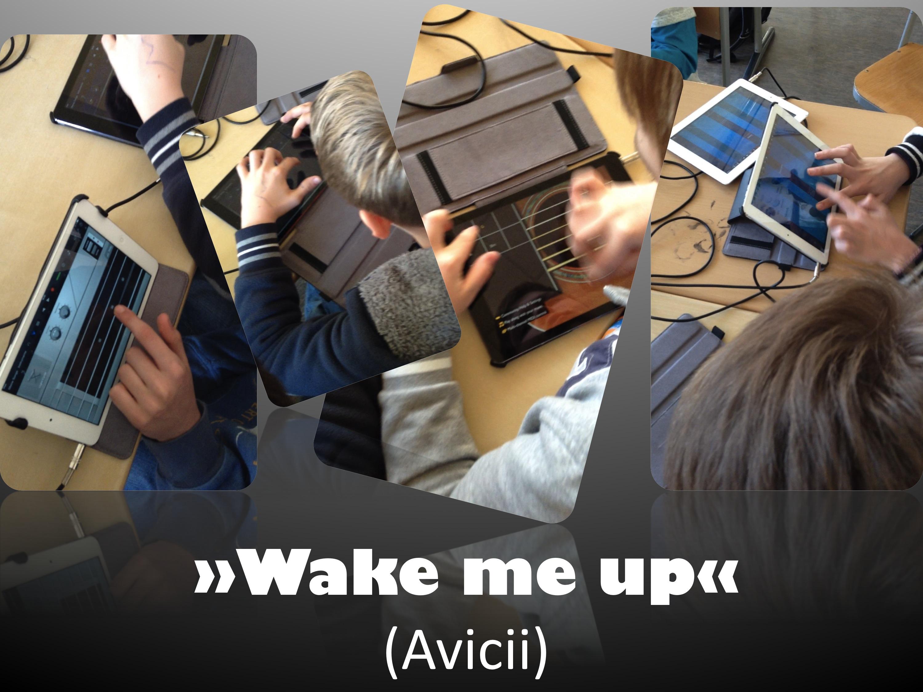 Wake me up-Foto